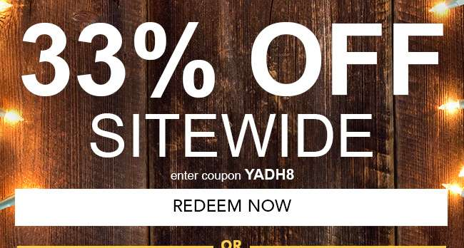 33% Off Sitewide. Enter coupon YADH8. Hurry! Coupons expire 12/10/18. Redeem Now