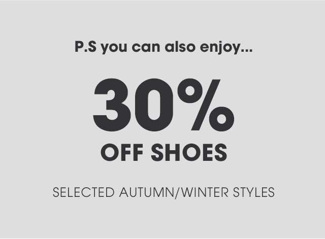 Find your perfect pair from our edits below and enter the promo code SHOES30 at checkout for 30% off to be applied
