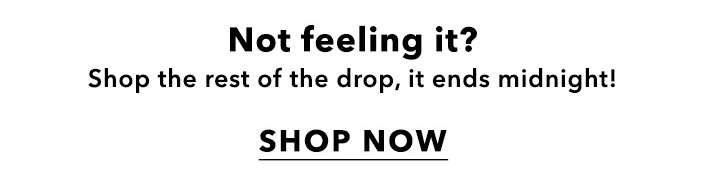Not feeling it? - Shop now