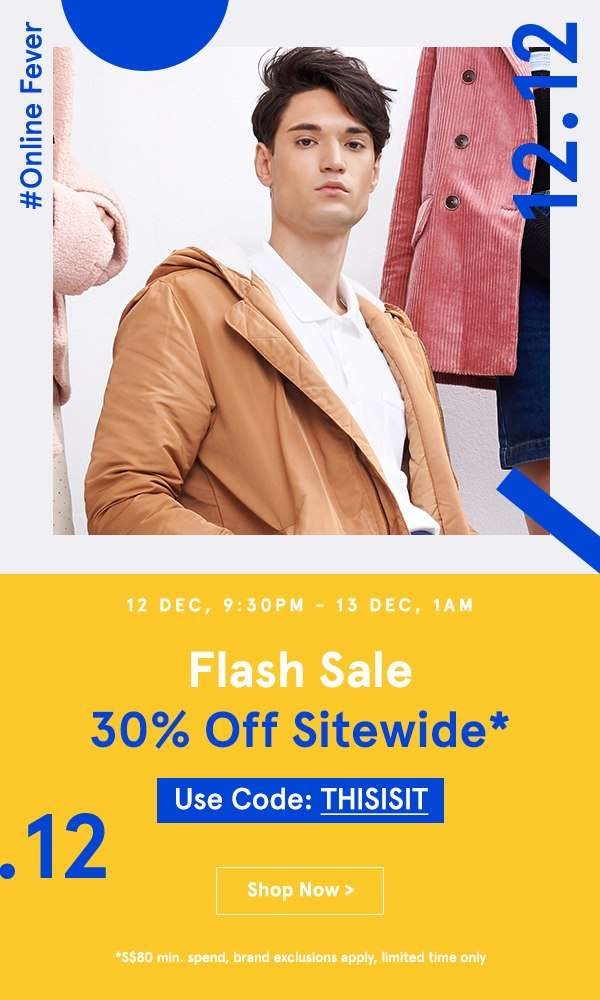 Flash Sale: Take 30% Off Sitewide! Use code THISISIT, min. spend S$80, brand exclusions apply