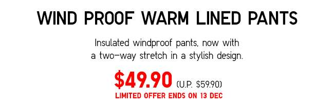 Wind Proof Warm Lined Pants | Insulated windproof pants, now with a two-way stretch in a stylish design.