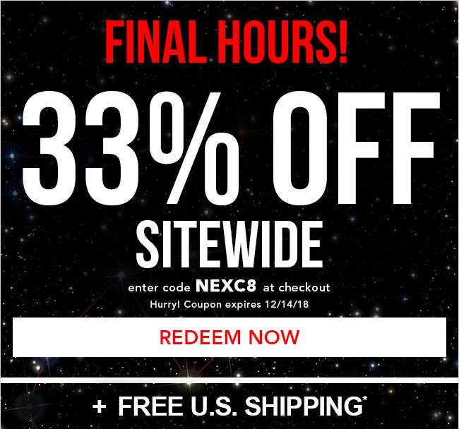 33% off Sitewide. Enter coupon NEXC8. Hurry! Coupon expires 12/14/18. Redeem Now