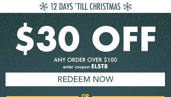 $30 off your purchase of $100 plus. Enter coupon YNBC8. Hurry! Coupons expire 12/15/18. Redeem Now