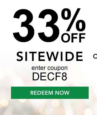 33% off Sitewide. Enter code: DECF8. Hurry expires 12/16/18. Redeem now