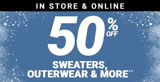 50% Off Outerwear & More!