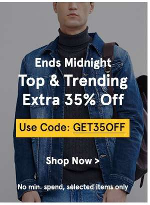 Top & Trending EXTRA 35% Off with code GET35OFF, no min. spend