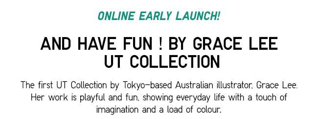 AND HAVE FUN ! by Grace Lee | UT Collection that explores everyday life with a touch of imagination and load of colour.