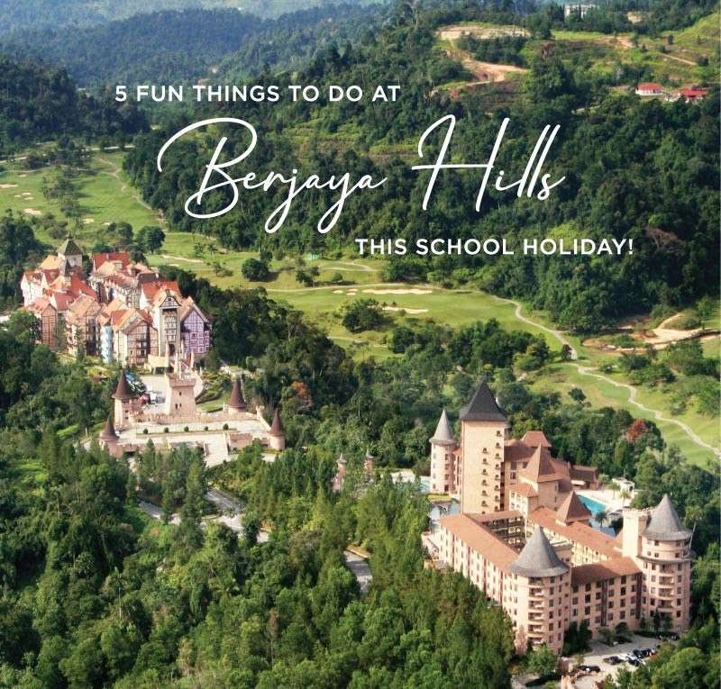 5 things to do at Berjaya Hills, this school holiday!