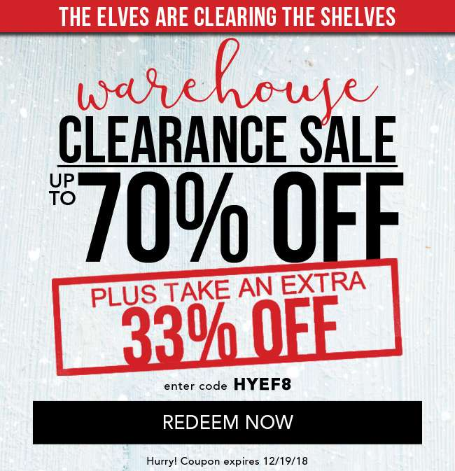 Warehouse Clearance Sale up to 70% Off plus take an extra 33% off. Enter code at checkout HYEF8. Hurry! Coupon expires 12/19/18. Click to redeem now