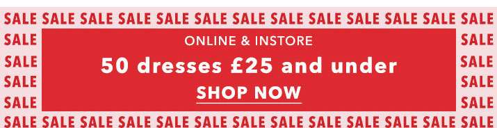 50 dresses £25 and under - Shop now