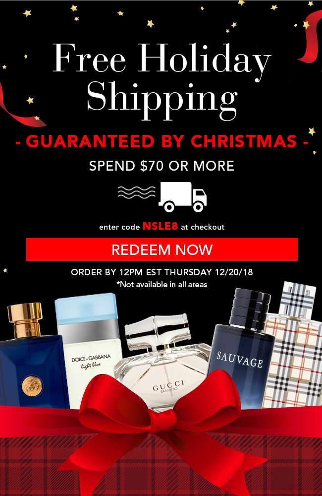 Free Holiday Shipping spend $70 or more. Guaranteed by Christmas. Enter code NSLE8 at checkout. Order by 12 pm EST Thursday 12/20/18. Redeem Now * Not available in all areas