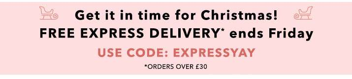 Get it in time for Christmas! free express delivery ends friday