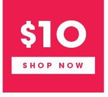 $10 | SHOP NOW