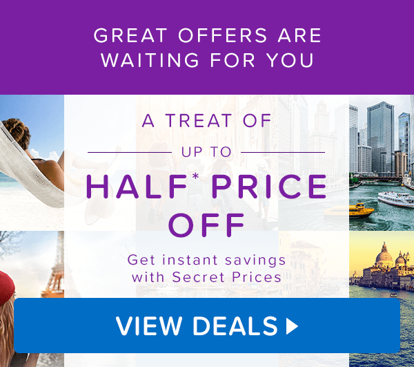 Great offers are waiting for you. A treat of up to Half* Price Off.
