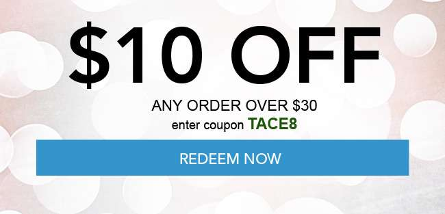 $10 off any order over $30. Enter coupon TACE8. Hurry, Coupons expire 12/28/18