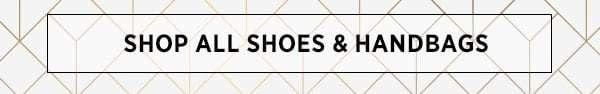 Shop All Shoes & Handbags