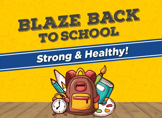 Blaze Back to School Strong & Healthy!