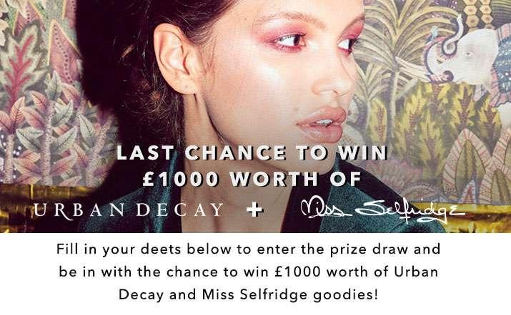 Last chance to win 1000 worth of Urbandecay + Missselfridge