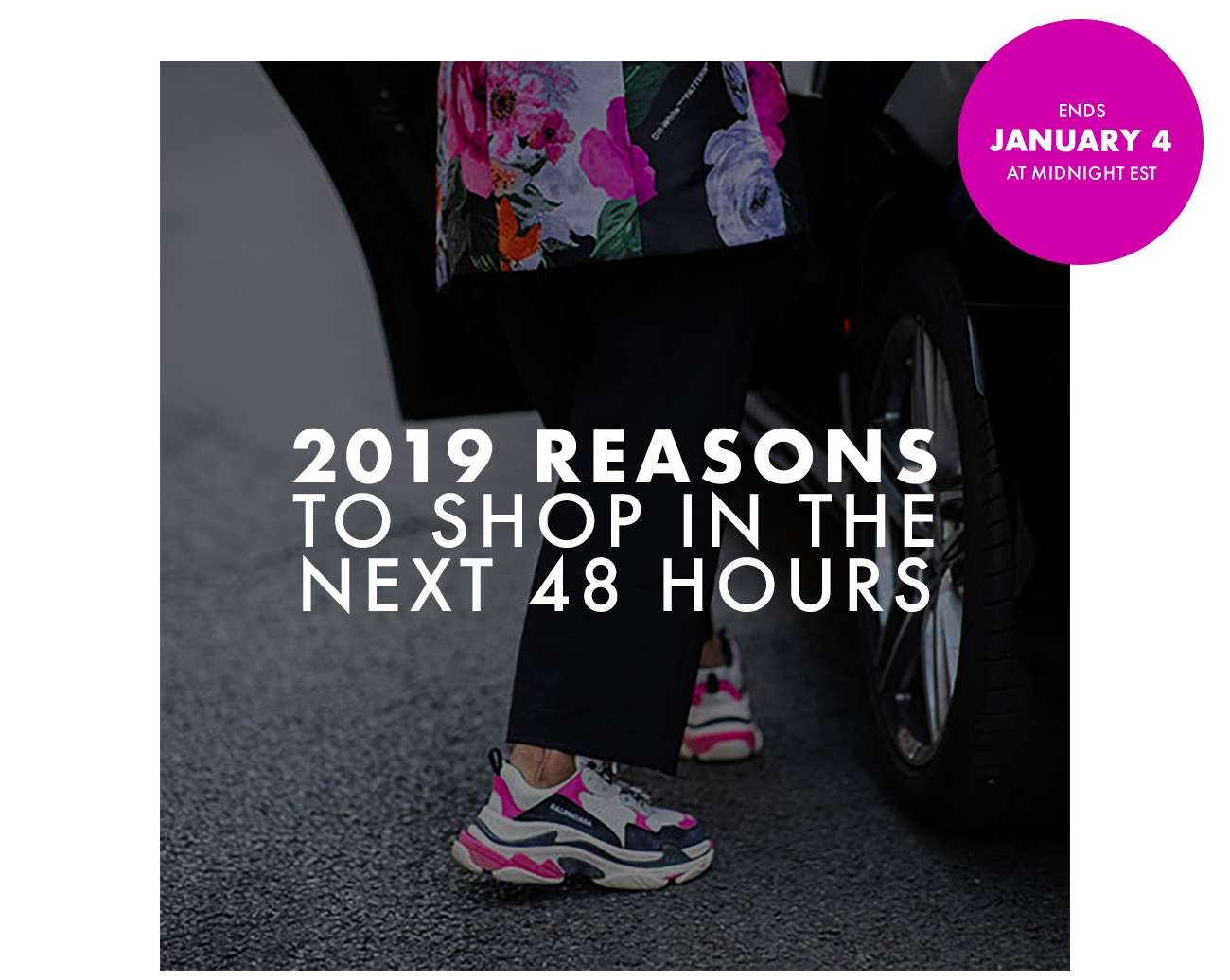 2019 reasons to shop in the next 48 hours