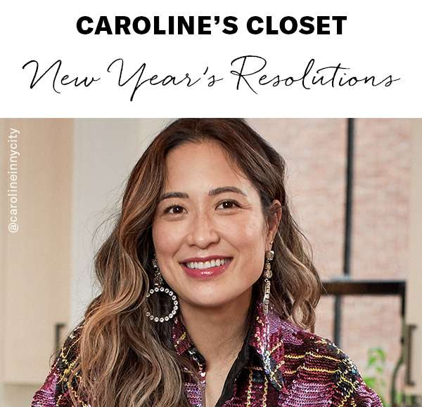 Caroline's Closet: New Year's Resolutions  Fashion director Caroline Maguire shares her goals for 2019—and the key pieces she'll need to stick to 'em.