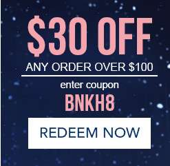 $30 off any order over $100. Enter coupon BNKH8 at checkout. Hurry, coupons expire 12 PM EST.