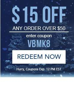 $15 off any order over $50. Enter coupon VBMK8 at checkout. Hurry, coupons expire 12 PM EST.