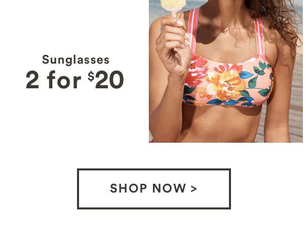 Shop 2 for $20 Sunglasses