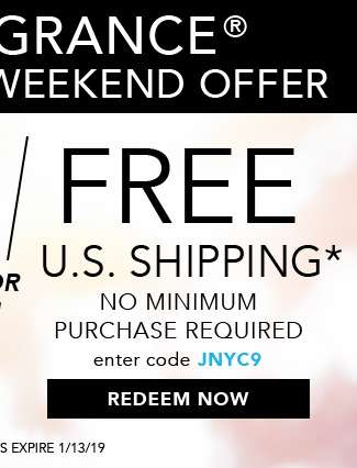 Free U.S. Shipping* No Minimum purchase Required. Enter code JNYC9. Hurry, coupon expires 1/13/19. Redeem Now.