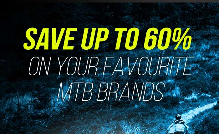 Save up to 60% On your favourite MTB Brands