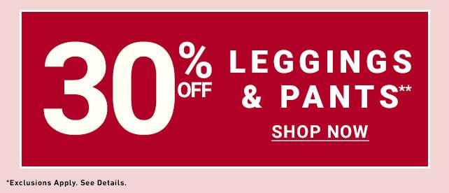 30% Off Leggings & Pants