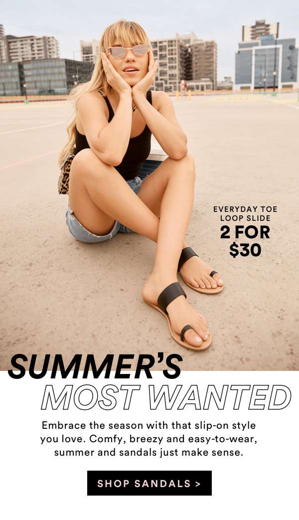 2 FOR $30 SANDALS | SHOP NOW