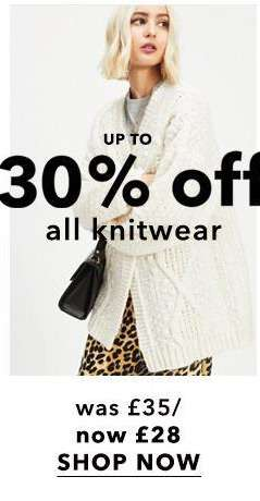 Up to 30% off all knitwear