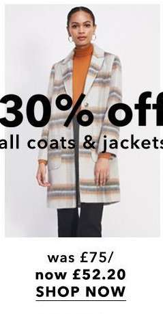 Up to 30% off all coats & jackets