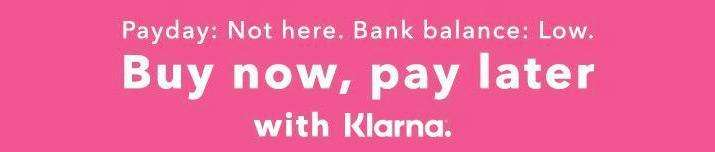 Buy now, pay later with Klarna.