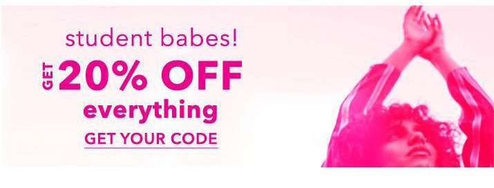 Student babes! Get 20% off everything - Get your code