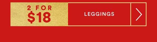 FOR KIDS | 2 FOR $18 LEGGINGS | SHOP NOW