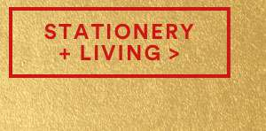 STATIONERY & LIVING | SHOP NOW