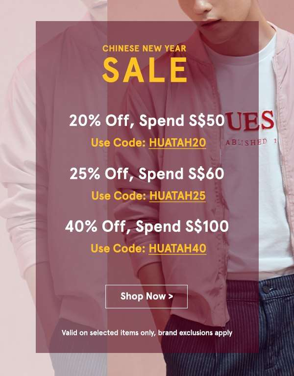 The Chinese New Year Sale: Spend S$100 and get 40% OFF!