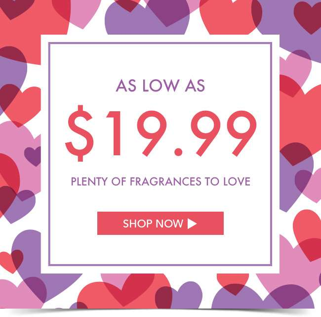 As Low As $19.99. Plenty of fragrances to love. Shop Now