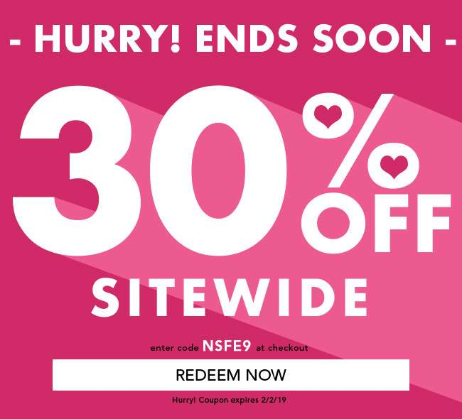 Hurry! Ends Soon! 30% OFF Sitewide. Enter code NSFE9 at checkout. Coupon Expires 2/2/19
