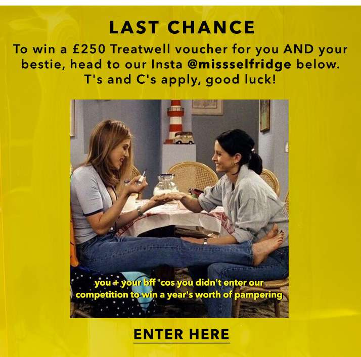 Last chance to win a £250 treatwell voucher for you and your bestie, head to our insta @missselfridge below. T's and C's apply, good luck! - Enter here