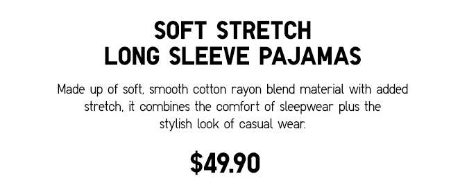 Soft Stretch Long Sleeve Pajamas | Comfort of sleepwear and the stylish look of casual wear.