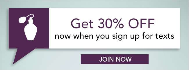 Get 30% Off now when you sign up for texts. Join Now