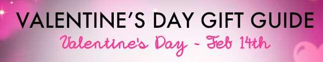 Valentine's Day Gift Guide. Valentine's Day - Feb 14th