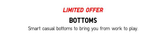 Limited Offers for Bottoms