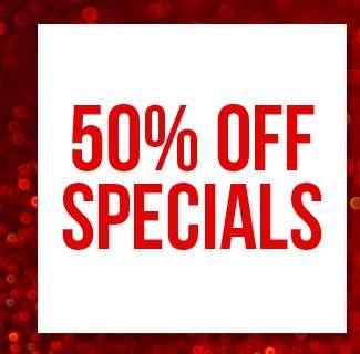 Shop 50% off Specials.