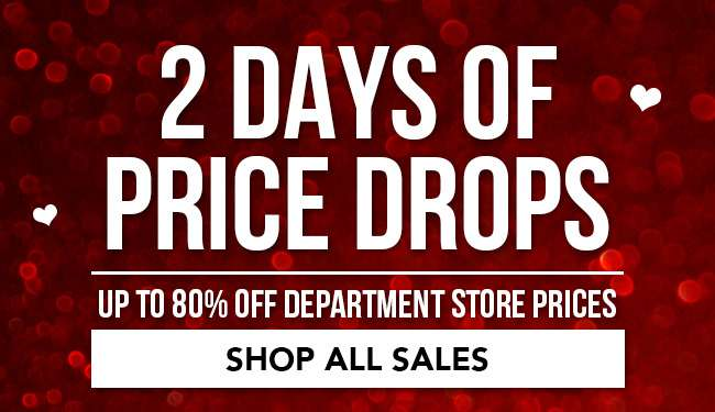 2 Days of Price Drops. Up to 80% Off Department Store Prices. Shop All Sales