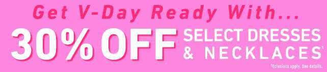 30% off select dresses and necklaces