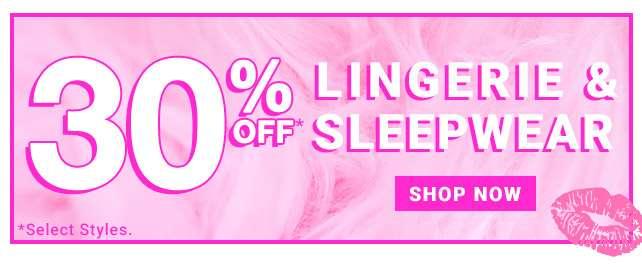 30% Off Lingerie & Sleepwear