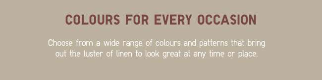 Colours for every occasion